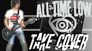 All Time Low - Take Cover Guitar Cover (w/ Tabs)