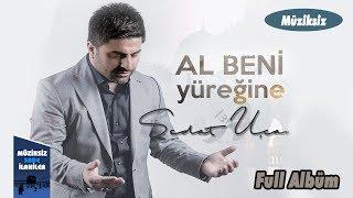 Sedat Uçan - Al Beni Yüreğine    Full Müziksiz Sade Albüm 2018