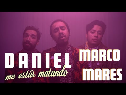 Daniel Me Estás Matando Hay Cosas Feat Marco Mares