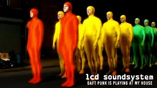 Lcd Soundsystem - Daft Punk Is Playing At My House video