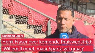Henk Fraser over belangrijk duel: 'Willem II móét, Sparta wil'