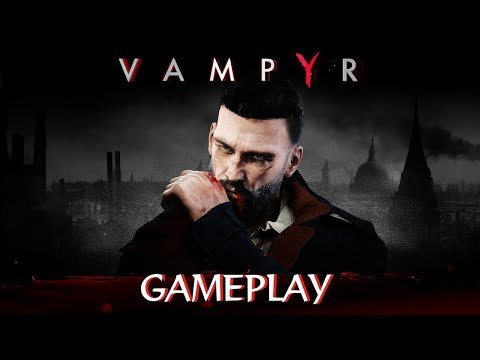 Vampyr Gameplay 50 Minutes - Developer Stream May 17th 2018 de Vampyr