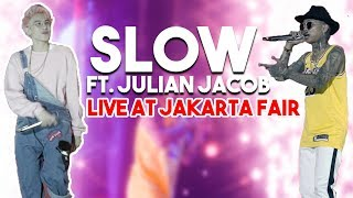 SLOW Ft Julian Jacob   LIVE AT JAKARTA FAIR 2K19