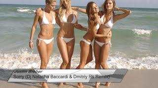 Justin Bieber - Sorry (Dj Natasha Baccardi & Dmitriy Rs Remix) [Club House]