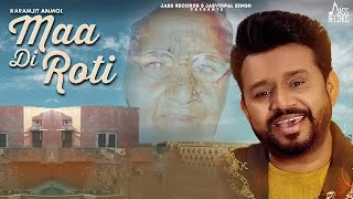 Maa Di Roti | (Official Video) | Karamjit Anmol | Latest Punjabi Songs 2020 | Jass Records