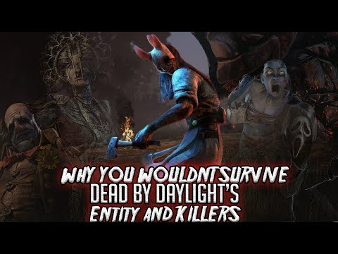 Why You Wouldnt Survive Dead By Daylight's Killers and Entity