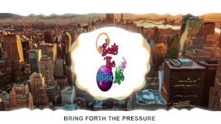 Bring Forth The Pressure | BeatsTheMusicLife