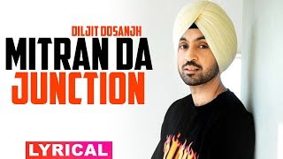 Mitran Da Junction (Lyrical Video) | Diljit Dosanjh | Sonam Bajwa | Monica Gill | New Songs 2019