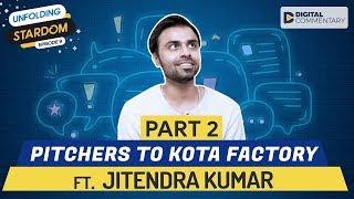Part 2 | Interview With Kota Factory's Jeetu Bhaiyya | Unfolding Stardom Finale | Digital Commentary