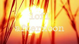 lofi afternoon [Jazzy Beats / Chill  Instrumentals]