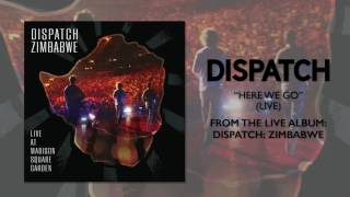 "Dispatch - ""Here We Go"" [Official Audio]"