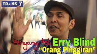 ORANG PINGGIRAN - ERRY BLIND PENYANYI ASLI THEME SONG 'ORANG PINGGIRAN' TRANS7