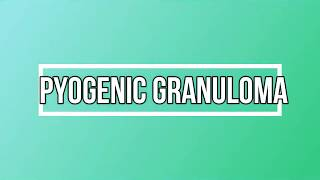 Pyogenic Granuloma: History, Clinical and histological features (Pregnancy tumor), DD & Treatment