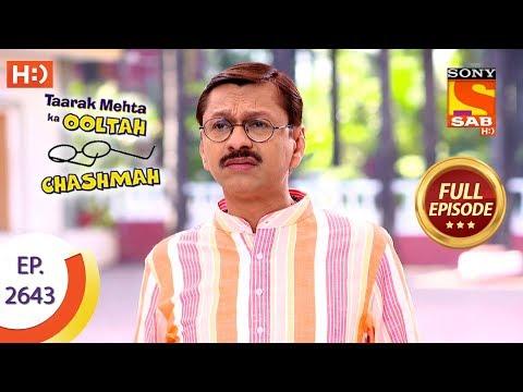 Taarak Mehta Ka Ooltah Chashmah Ep 2643 Full Episode