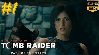 SHADOW OF THE TOMB RAIDER Gameplay Walkthrough Part 1 [1080p HD 60FPS PC] 2018
