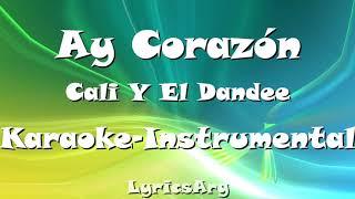 Ay Corazón   Cali Y El Dandee   Karaoke Instrumental