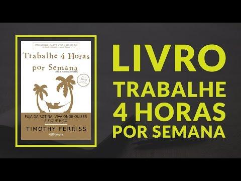 Livros & NegoÌcios | Livro Trabalhe 4 horas por semana - Tim Ferriss #11