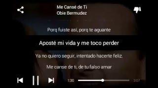 Me Canse De Ti-Obie Bermudez (lyrics)