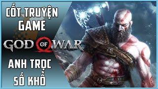 【God of War】Tóm Tắt Cốt Truyện   Phần 1: Anh Trọc Số Khổ