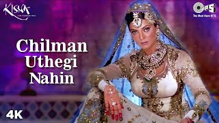Chilman Uthegi Nahin   Sushmita Sen   Kisna Movie   Alka Yagnik   Hariharan   Indian Mujra Songs