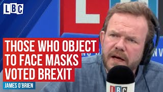 """""""People who object to face masks voted Brexit,"""" caller tells James O'Brien   LBC"""