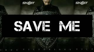 Skillet   Save Me (Lyrics)
