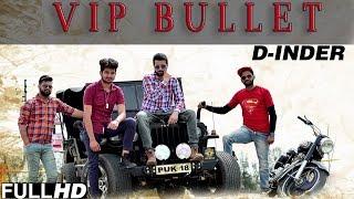 Vip Bullet  D Inder S