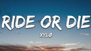 XYLØ - Ride Or Die (Lyrics)