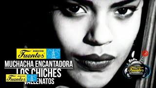Muchacha Encantadora - Los Chiches Vallenatos ( Video Oficial ) / Discos Fuentes