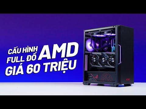 PC 60 Triệu Full AMD làm được những gì