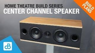 Home Theatre Build   CENTER CHANNEL SPEAKER   By SoundBlab