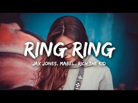 Jax Jones - Ring Ring (Lyrics) Ft. Mabel, Rich The Kid