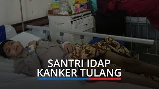 Idap Kanker Tulang, Santri Tahfiz Qur'an di Padang Terbaring Lemah Butuh Uluran Tangan