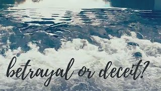 Betrayal or Deceit?
