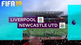FIFA 19 - Liverpool Vs. Newcastle United @ Anfield