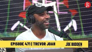 The Joe Budden Podcast - Trevor Joah