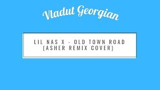 Lil Nas X - Old Town Road (Asher Remix Cover) (VG Bass)