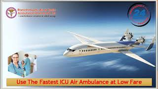 Take the Benefit of ICU Air Ambulance Service in Delhi or Patna at Low Cost