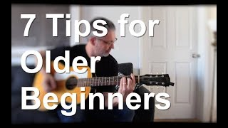 7 Tips for Older Beginners | Tom Strahle | Pro Guitar Secrets