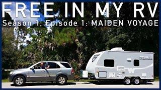 Free in my RV - Episode 1 - Maiden Voyage