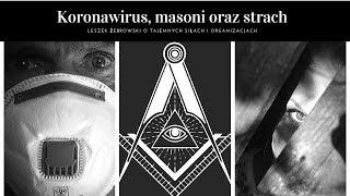 Leszek Żebrowski. KORONAWIRUS, STRACH I MASONI