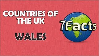 7 Facts about Wales