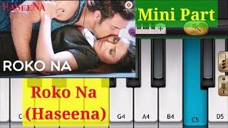 Roko Na | Haseena | Piano | by Mini Part