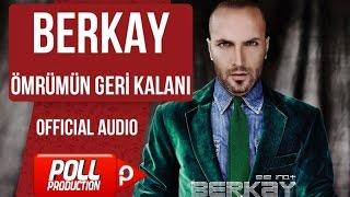 Berkay - Ömrümün Geri Kalanı - ( Official Audio )