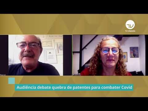 Audiência debate quebra de patentes para combater Covid – 03/05/21