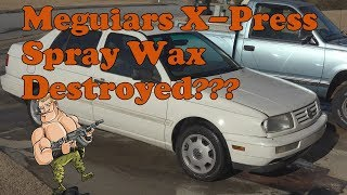 Meguiars X-press spray wax destroyed by Turtle Wax Max Power??