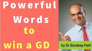 'Magic words' for impressive Group Discussion   GD tips - Part 4   by Dr.Sandeep Patil.