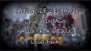 😐 Najgorsze zestawy LEGO Ninjago na rok 2017 |LEGO Fanka