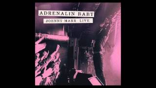 Johnny Marr - New Town Velocity (Live - Adrenalin Baby)