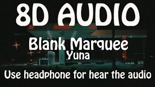 Yuna   Blank Marquee Ft. G Eazy (8D AUDIO 🎵)